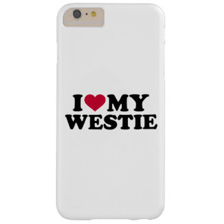 I love my Westie Barely There iPhone 6 Plus Case
