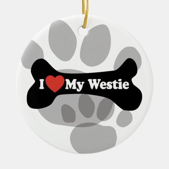 I Love My Westie - Dog Bone Ceramic Ornament