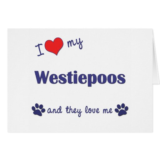 I Love My Westiepoos (Multiple Dogs) Greeting Card