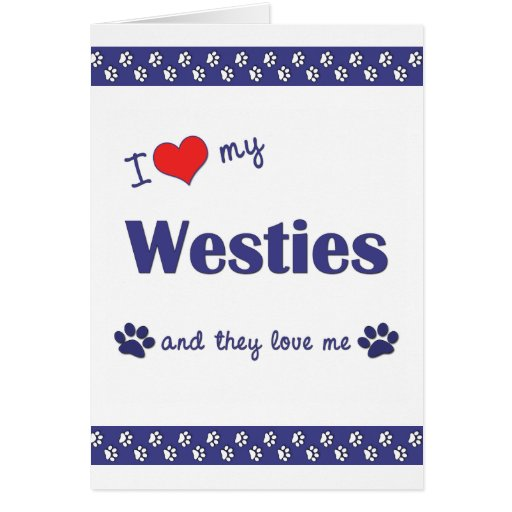 I Love My Westies (Multiple Dogs) Stationery Note Card