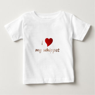 I love my whippet infant t-shirt