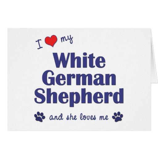 I Love My White German Shepherd (Female Dog) Greeting Cards