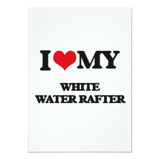 I love my White Water Rafter Invites