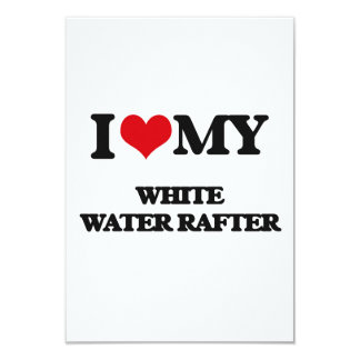 I love my White Water Rafter Personalized Invitations
