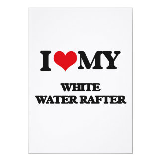 I love my White Water Rafter Custom Announcement
