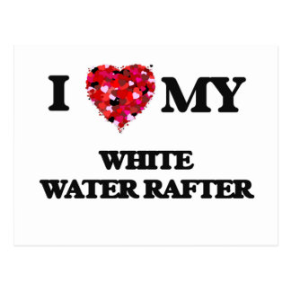 I love my White Water Rafter Postcard