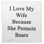 I Love My Wife Because She Protects Bears Napkins