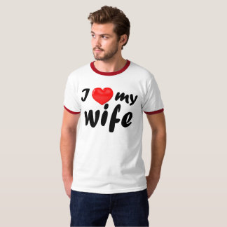 I Love My Wife Dead-Ringer T T-Shirt