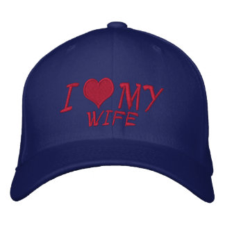 I Love My Wife Embroidered Baseball Hat