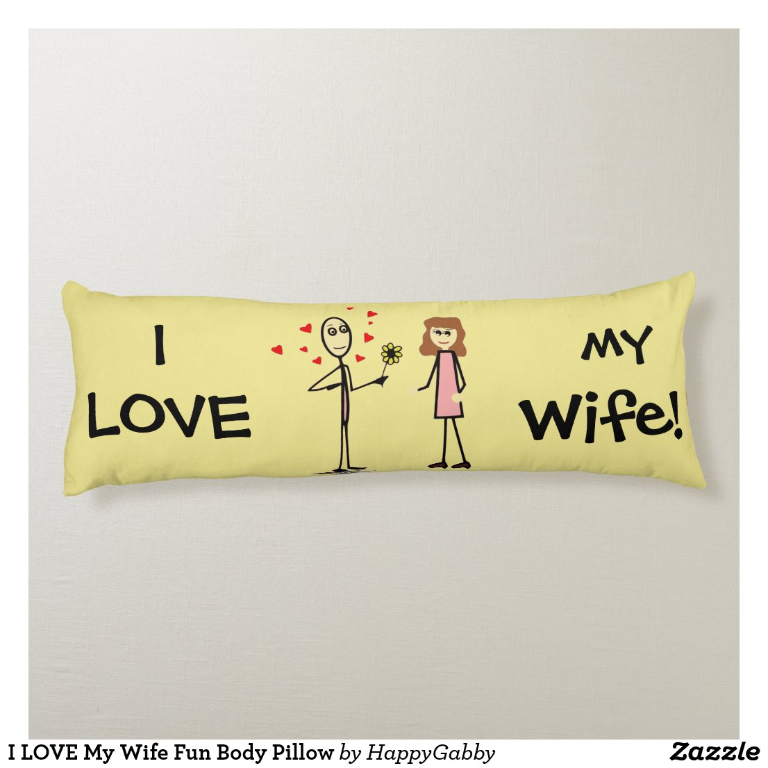 I LOVE My Wife Fun Body Pillow