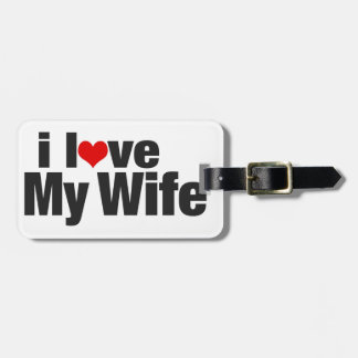 I love my wife luggage tag