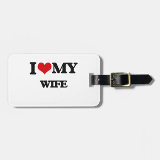 I love my Wife Luggage Tags