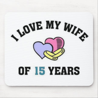 I love my wife of 15 years mouse pad