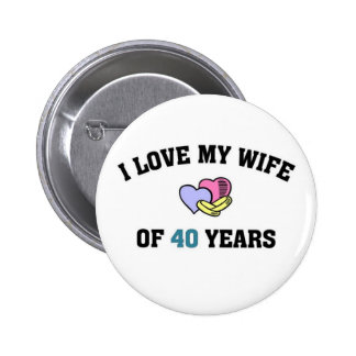 I love my wife of 40 years button