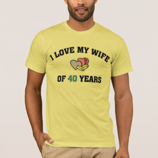 I love my wife of 40 years T-Shirt