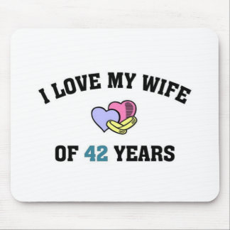 I love my wife of 42 years mouse pad