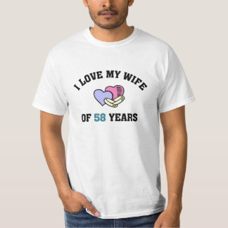 I love my wife of 58 years T-Shirt