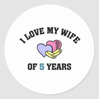 I love my wife of 5 years classic round sticker