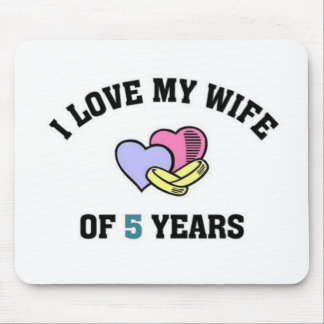 I love my wife of 5 years mouse pad