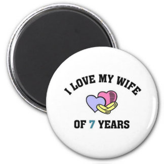 I love my wife of 7 years fridge magnet