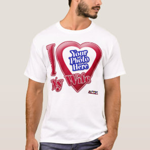 I Love My Wife - Photo T-Shirt