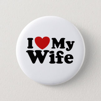 I Love My Wife Pinback Button