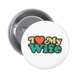 I Love My Wife Pinback Buttons