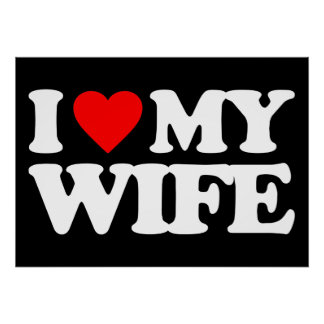 I LOVE MY WIFE PRINT