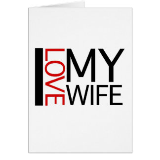 I Love My Wife (red light special) Card