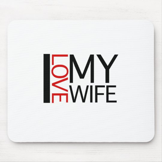 I Love My Wife (red light special) Mouse Pad