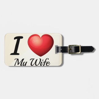 I love my wife tag for luggage