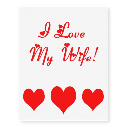 I Love My Wife Tattoo Zazzlecom