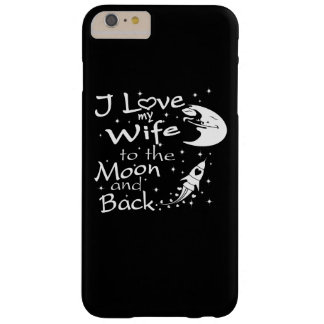 I Love My Wife to the Moon and Back Barely There iPhone 6 Plus Case