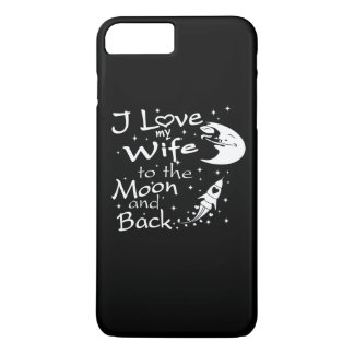 I Love My Wife to the Moon and Back iPhone 8 Plus/7 Plus Case