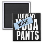 I Love My Wine (I mean) Yoga Pants 2 Inch Square Magnet