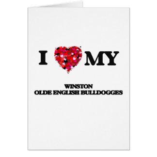 I love my Winston Olde English Bulldogges Greeting Card