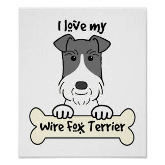 I Love My Wire Fox Terrier Poster