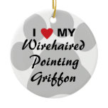 I Love My Wirehaired Pointing Griffon Ceramic Ornament