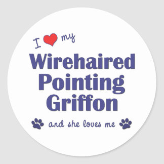 I Love My Wirehaired Pointing Griffon (Female Dog) Classic Round Sticker
