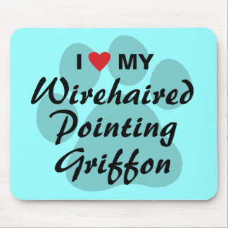 I Love My Wirehaired Pointing Griffon Mouse Pad