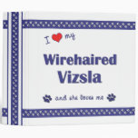I Love My Wirehaired Vizsla (Female Dog) 3 Ring Binder