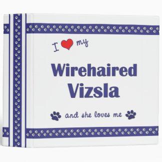 I Love My Wirehaired Vizsla (Female Dog) Binders