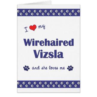 I Love My Wirehaired Vizsla Female Dog Card
