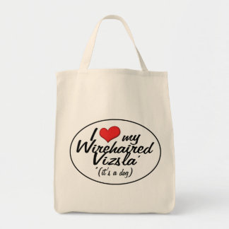 I Love My Wirehaired Vizsla (It's a Dog) Grocery Tote Bag