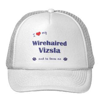 I Love My Wirehaired Vizsla (Male Dog) Trucker Hat