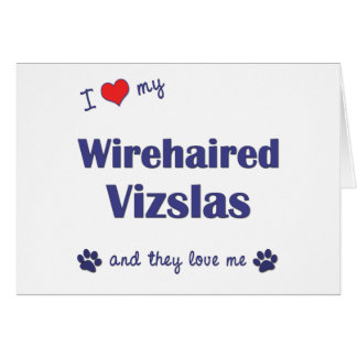 I Love My Wirehaired Vizslas Multiple Dogs Cards