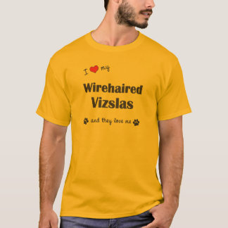 I Love My Wirehaired Vizslas (Multiple Dogs) T-Shirt