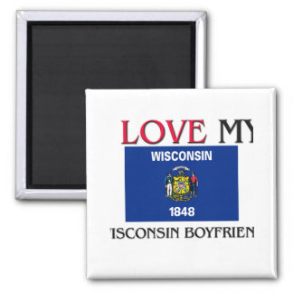 I Love My Wisconsin Boyfriend Refrigerator Magnet