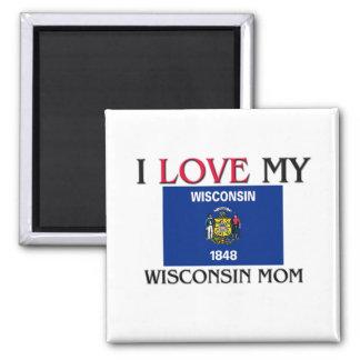 I Love My Wisconsin Mom Magnet