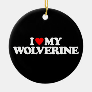 I LOVE MY WOLVERINE CERAMIC ORNAMENT